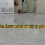 Phủ bóng sàn Vinyl chống tĩnh điện tại Quảng Ninh: Xem quy trình, biết tính chuyên nghiệp